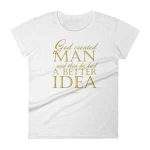 God Created Man… Women's short sleeve t-shirt